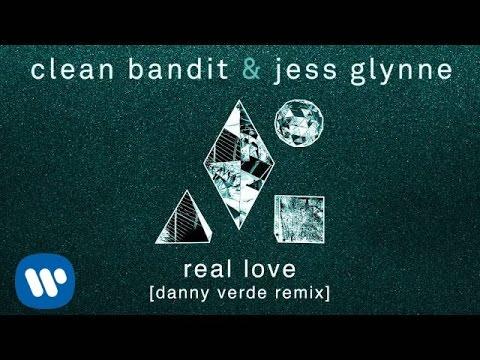 Clean Bandit & Jess Glynne - Real Love (Danny Verde Remix) [Official]
