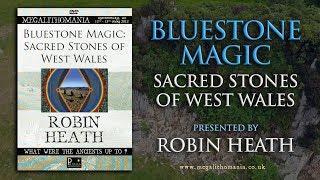 Robin Heath: Bluestone Magic - Sacred Stones of Wales FULL LECTURE