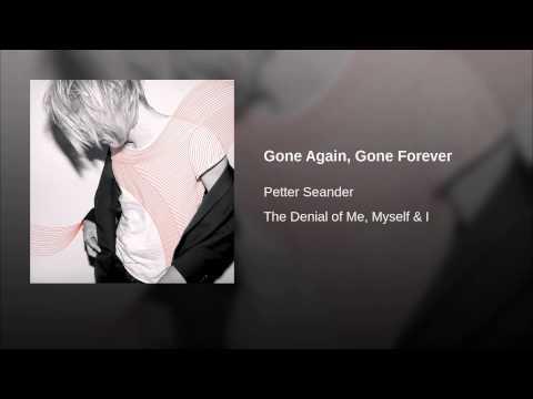 Gone Again, Gone Forever