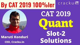 CAT 2019 Quant Slot-2 Solutions | By 100%ler with 102/102 score in Quant