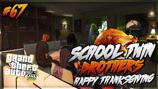 GTA 5 School Twin Brothers Ep. 67 - Happy Thanksgiving Ft. Nunu 🍗