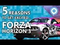 5 Reasons to get EXCITED for FORZA HORIZON 3