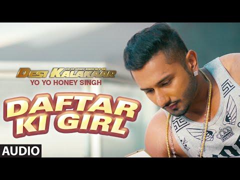 Daftar Ki Girl Full AUDIO Song   Yo Yo Honey Singh   Desi Kalakaar, Honey Singh New Songs 2014