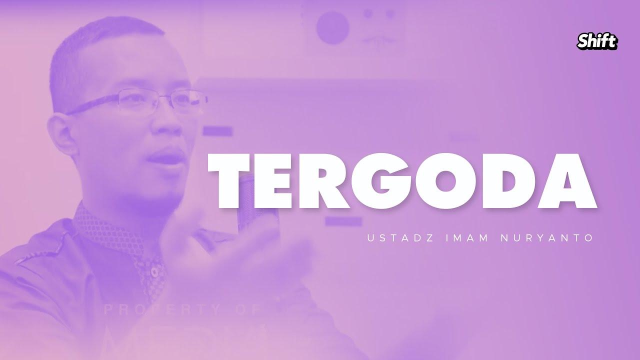 Tergoda - Ustadz Imam Nuryanto