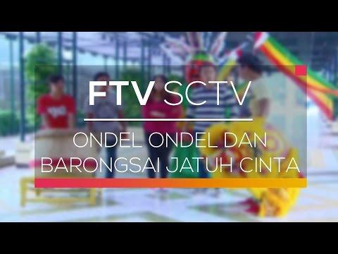 FTV SCTV - Ondel Ondel dan Barongsai Jatuh Cinta