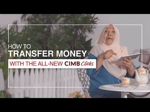 Transfer Money with the All-New CIMB Clicks