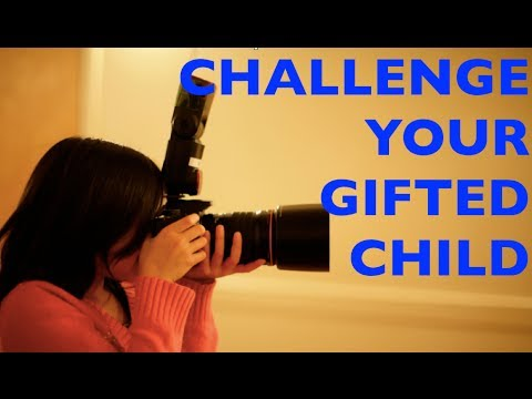 How to CHALLENGE your GIFTED child