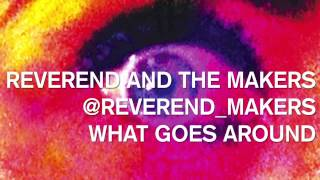 Reverend And The Makers - What Goes Around