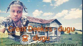 Great Deekss - Dugu Dugu - April 2018