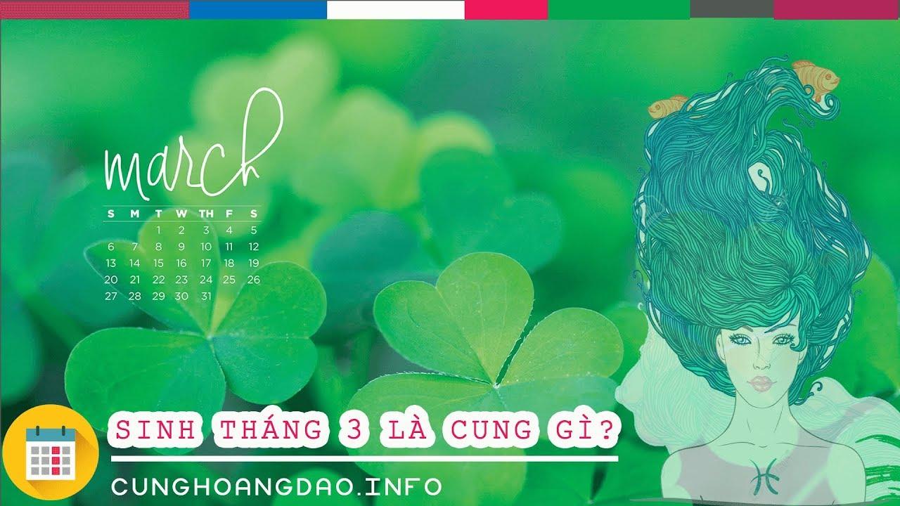 Sinh tháng 3 là cung hoàng đạo gì? Cunghoangdao.info