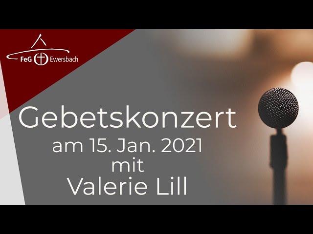 Gebetskonzert 15. Jan. 2021 | mit Valerie Lill | Feg Ewersbach
