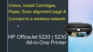 HP Officejet 5220 | 5230 Printer : Unbox, Install Cartridges, Paper & Connect to wireless network