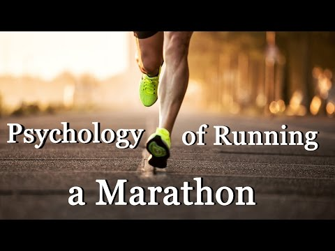 THE PSYCHOLOGY OF RUNNING A MARATHON (MINDSET) TIPS ON HOW TO RUN YOUR FIRST MARATHON
