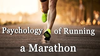 THE PSYCHOLOGY OF RUNNING A MARATHON - TIPS ON HOW TO RUN YOUR FIRST MARATHON