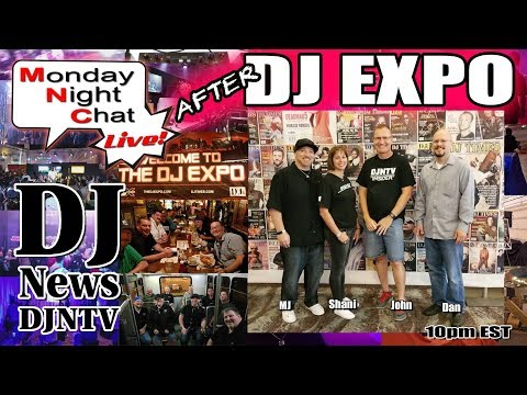 Find out what you missed at DJ Expo 2017 | #DJNTVLive Monday Night Chat