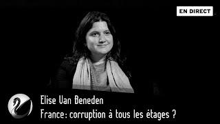 France : Corruption à tous les étages ? Elise Van Beneden [ EN DIRECT ]