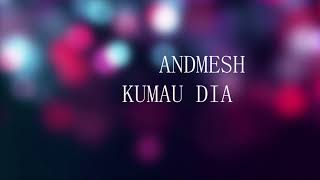 Download lagu Andmesh-Kumau dia (Satu jam)