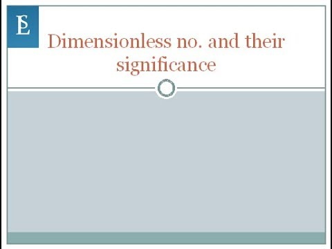 Dimensionless no and their significance