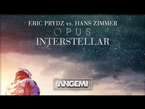Opus Interstellar (Angemi Remix) - Eric Prydz vs Hans Zimmer