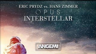Скачать Opus Interstellar Angemi Remix Eric Prydz Vs Hans Zimmer