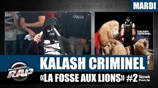 """Planète Rap - Kalash Criminel """"La fosse aux lions"""" #Mardi"""