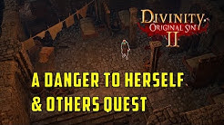 A Danger to Herself & Others Quest (Divinity Original Sin 2)