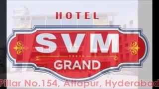 Hotel SVM Grand - AC Restaurant  - Banquet Halls - Attapur Hyderabad