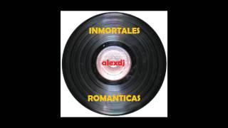 Inmortales romanticas mix [alexdj] Pega Pega, Topaz, Liberacion, Los mier y mas