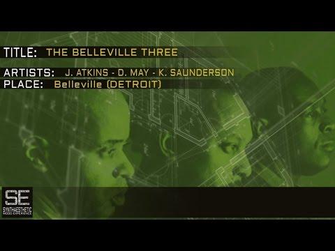 Juan Atkins, Derrick May, Kevin Saunderson - The Belleville Three
