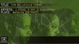 Juan Atkins, Derrick May, Kevin Saunderson - The Belleville Three