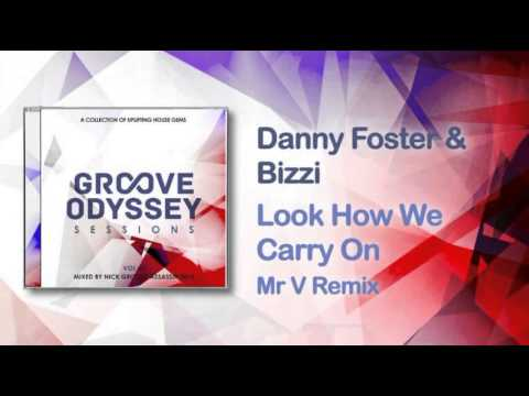 Danny Foster & Bizzi - Look How We Carry On (Mr V Main Mix)