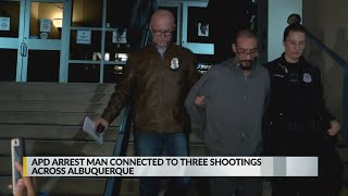 Police arrest man connected to three recent Albuquerque shootings