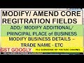 GST - ADD/ MODIFY ADDITIONAL/ PRINCIPAL PLACE of BUSINESS, MODIFY BUSINESS DETAILS – TRADE NAME*