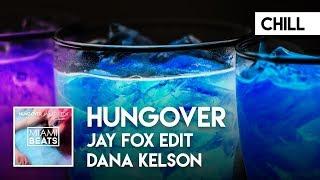 Dana Kelson - Hungover (Jay Fox Edit) [Miami Beats]