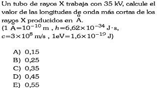 FISICA MODERNA-RAYOS X PROBLEMA RESUELTO DE NIVEL PREUNIVERSITARIO