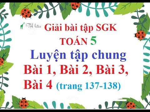 [Giải bài tập SGK-Toán lớp 5] – Luyện tập chung – Bài 1, Bài 2, Bài 3, Bài 4 (trang 137-138).