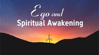 Ego and Spiritual Awakening