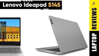 Đánh giá Lenovo Ideapad S145: Thời trang, mỏng nhẹ, đáp ứng công việc, giải trí
