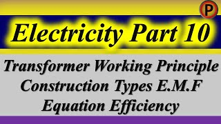 12p1310 IN HINDI Transformer – Working Principle Construction Types E.M.F Equation Efficiency