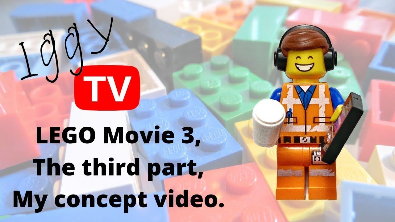 Lego Movie 3 The Third Part Concept Video Youtube