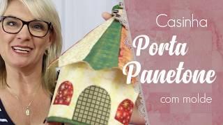 Casinha Porta Panetone – Com Molde