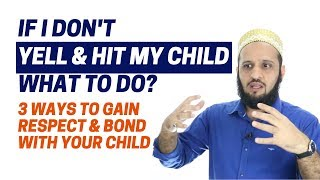 How To Gain Respect & Bond With Your Child -  Follow These 3 Ways