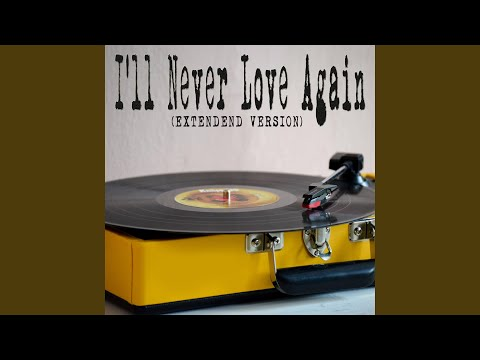 "I'll Never Love Again (From ""A Star Is Born"") (Extended Version) (Originally Performed By Lady..."