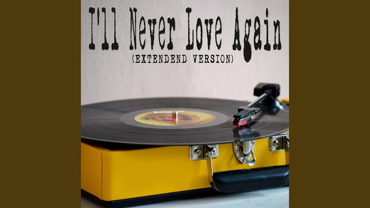 "Lady Gaga I Ll Never Love Again Extended Version: I'll Never Love Again (From ""A Star Is Born"") (Extended"
