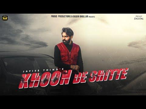 khoon-de-shitte-(-hd-video)-jafiee-thind-ft-manpreet-hans- -new-punjabi-songs-2021-proud-productions