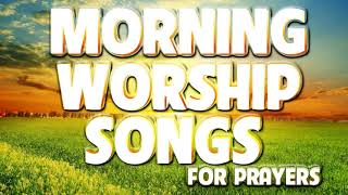 5 Hours Nonstop Worṡhip Songs For Prayers 2020 - Best Praise And Worship Songs Collection