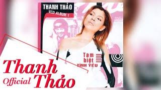 Tạm Biệt Tình Yêu - Thanh Thảo || MV Official
