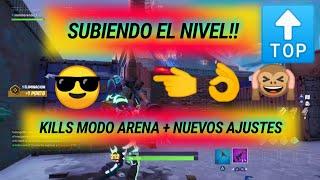 SUBIENDO EL NIVEL EN FORTNITE!! KILLS EN MODO ARENA+NUEVOS AJUSTES