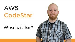 AWS CodeStar: Who is it for?