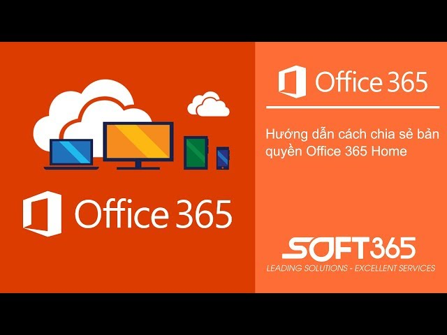 Hướng dẫn cách chia sẻ bản quyền Office 365 Home